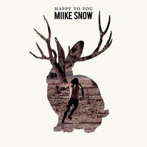 Miike Snow Happy To You